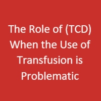 Preventing Stroke in Sickle Cell Disease: 2021. The Role of  Transcranial Doppler Ultrasound (TCD) When the Use of  Transfusion is Problematic